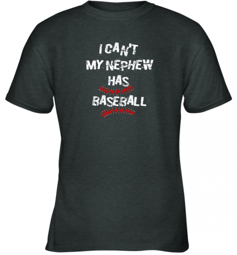 4t5z i can39 t my nephew has baseball shirt baseball aunt uncle youth t shirt 26 front dark heather