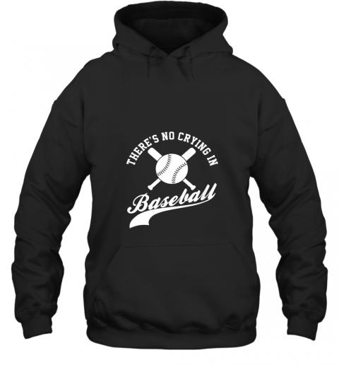 There is no Crying in Baseball Funny Sports Softball Funny Hoodie