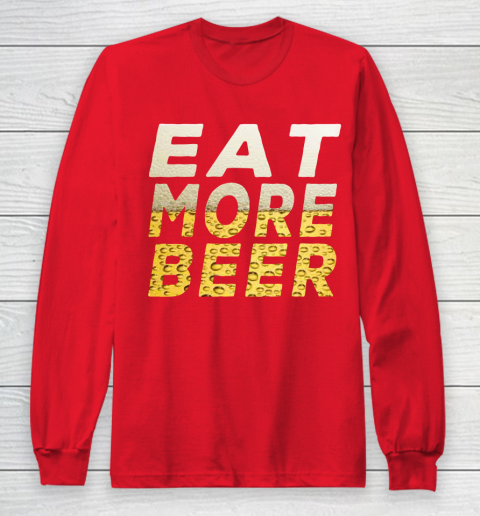 Beer Lover Funny Shirt EAT MORE BEER Long Sleeve T-Shirt 7