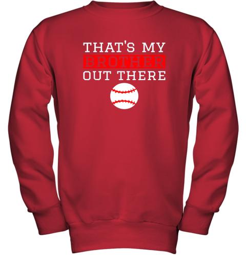 mug8 sister baseball gift that39 s my brother baseball sister youth sweatshirt 47 front red