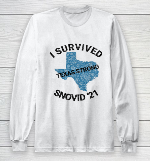 I Survived SNOVID 2021 Texas Strong Texas Blizzard Winter 21 Long Sleeve T-Shirt