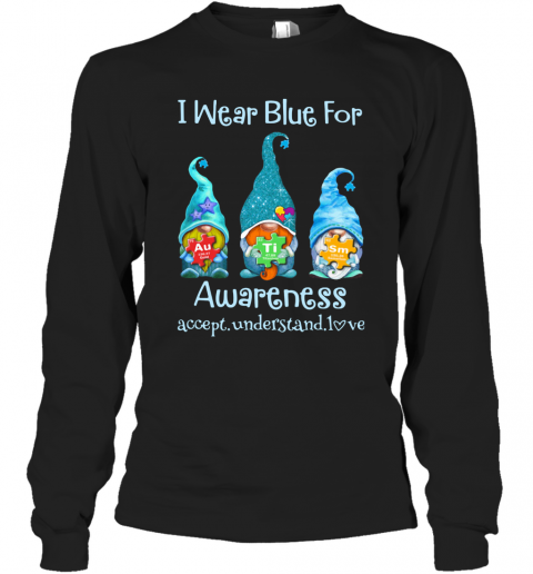 Gnomes I Wear Blue For Awareness Accept Understand Love Elements Long Sleeve T-Shirt