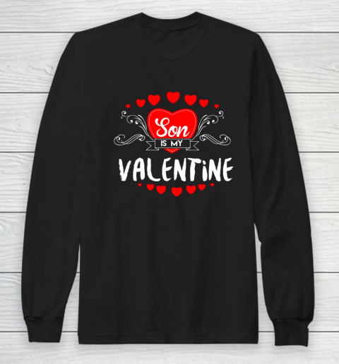 Mother Valentines Day Son Is My Valentine Long Sleeve T-Shirt