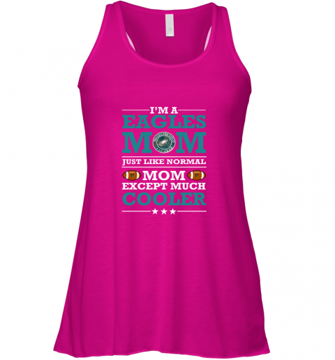 t5db i39 m a eagles mom just like normal mom except cooler nfl flowy tank 32 front neon pink