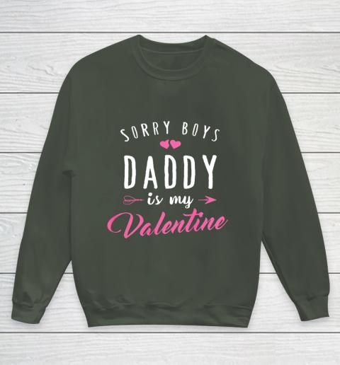 Sorry Boys Daddy Is My Valentine T Shirt Girl Love Funny Youth Sweatshirt 8