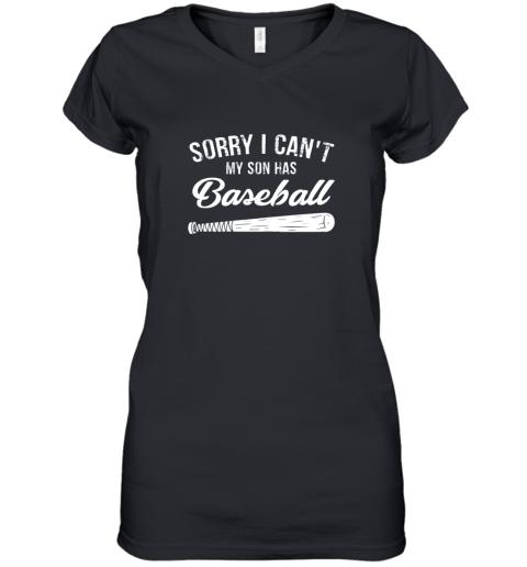 Sorry I Cant My Son Has Baseball Shirt Mom Dad Gift Women's V-Neck T-Shirt