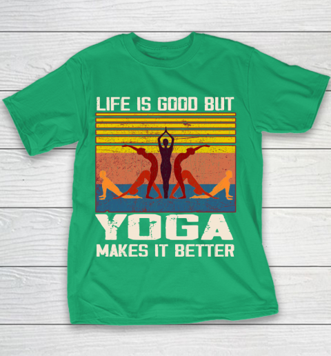 Life is good but yoga makes it better Youth T-Shirt 3