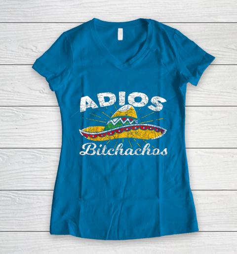 Adios Bitchachos Sombrero Fiesta Mexico Funny Cinco De Mayo Women's V-Neck T-Shirt 5