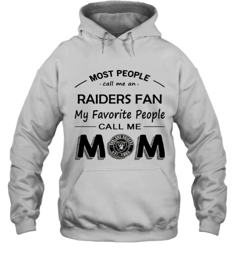 People Call Me OAKLAND RAIDERS Fan  Mom Hoodie