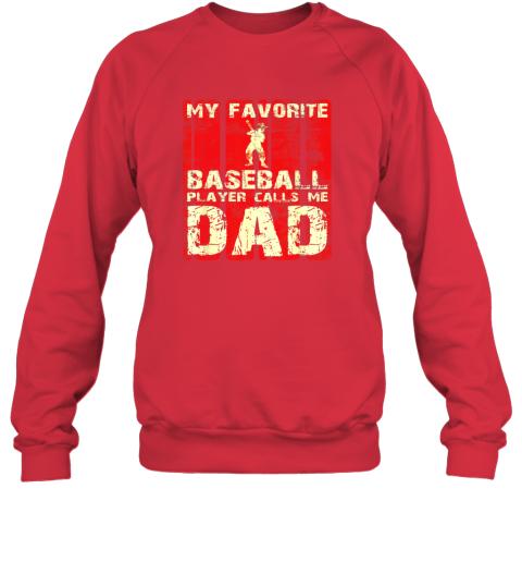 pon5 mens my favorite baseball player calls me dad retro gift sweatshirt 35 front red