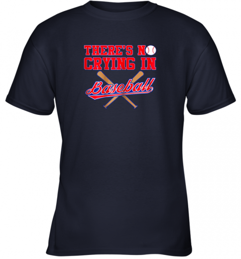 qco0 there39 s no crying in baseball funny shirt catcher gift youth t shirt 26 front navy