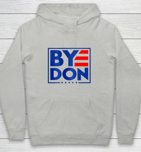 Funny Bye Don 2020 Joe Biden Anti Trump Youth Hoodie