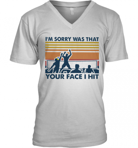 Volleyball I'M Sorry Was That Your Face I Hit Vintage Retro V-Neck T-Shirt