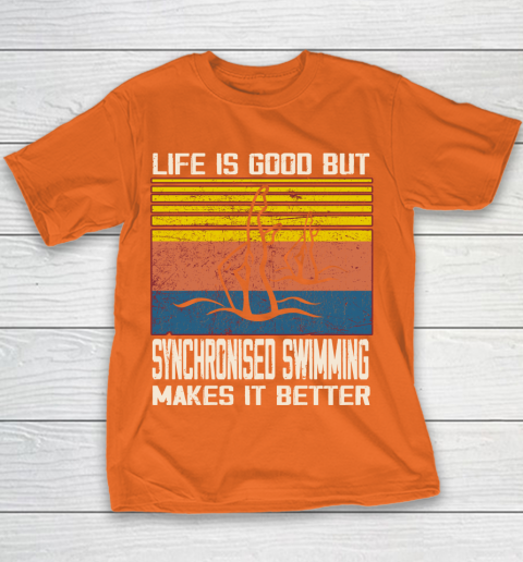 Life is good but Synchronised swimming makes it better Youth T-Shirt 4