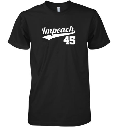 Impeach Donald Trump 45 Baseball Logo Premium Men's T-Shirt