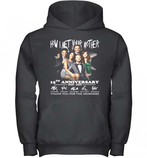 How I Met Your Mother Movie 15Th Anniversary 2005 2020 Thank You For The Memories Signatures Youth Hoodie