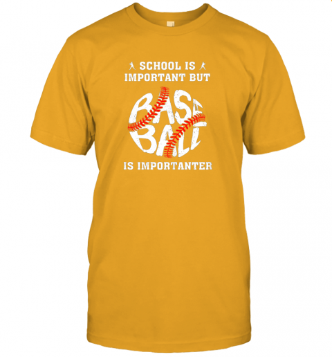 vjdz school is important but baseball is importanter jersey t shirt 60 front gold