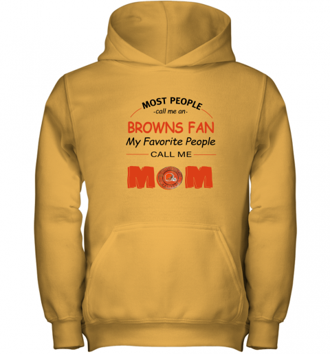 l0uq most people call me cleveland browns fan football mom youth hoodie 43 front gold