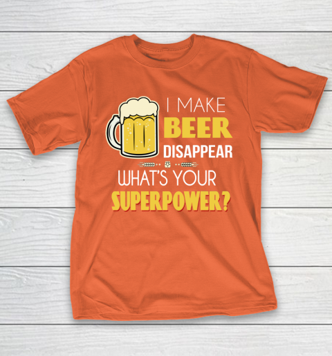 Beer Lover Funny Shirt I Make Beer Disappear Whats Your Superpower  Humour Funny with Frothy Glass of Beer T-Shirt 4