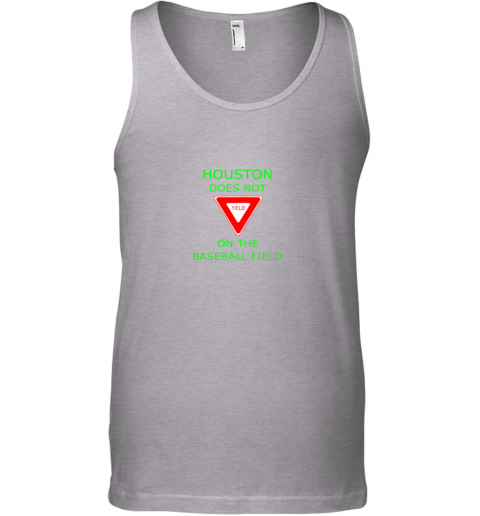 yg30 houston does not yield sign on the baseball field unisex tank 17 front sport grey