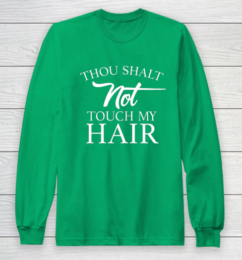 Funny Thou Shalt Not Touch My Hair Long Sleeve T-Shirt 4