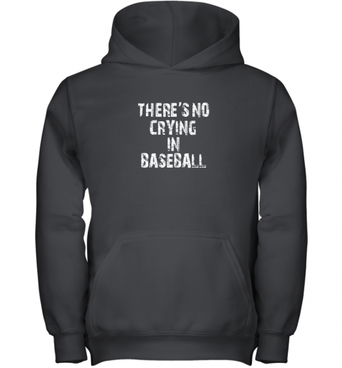 There's No Crying In Baseball Youth Hoodie