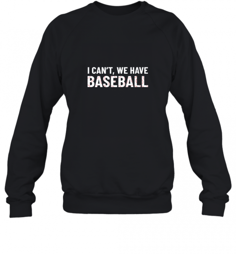 dmkn funny baseball mom i can39 t we have baseball sweatshirt 35 front black