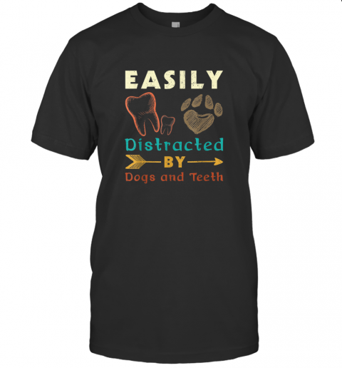 Easily distracted by dogs and teeth T shirt Vintage Dentist T-Shirt