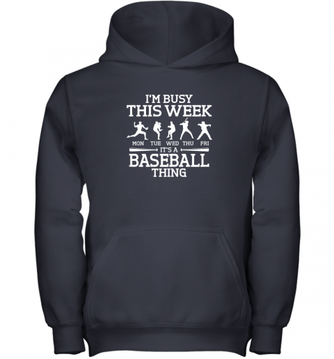 edor it39 s baseball thing player i39 m busy this week shirt youth hoodie 43 front navy