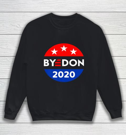 ByeDon 2020 Bye Don Anti Trump Vote Joe Biden Sweatshirt
