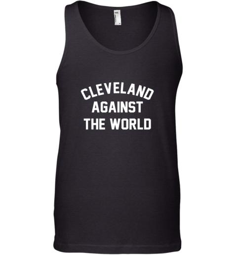 Cleveland Against The World Football Baseball Basketball Tank Top