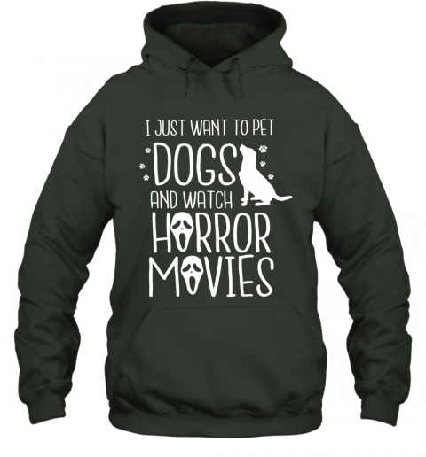 I just want to pet dogs and watch horror movies Halloween Hoodie