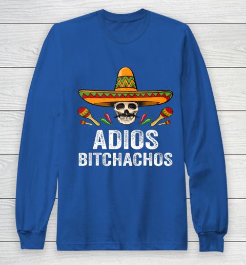 Adios Bitchachos Shirt Funny Mexican Skull Cinco De Mayo Long Sleeve T-Shirt 6