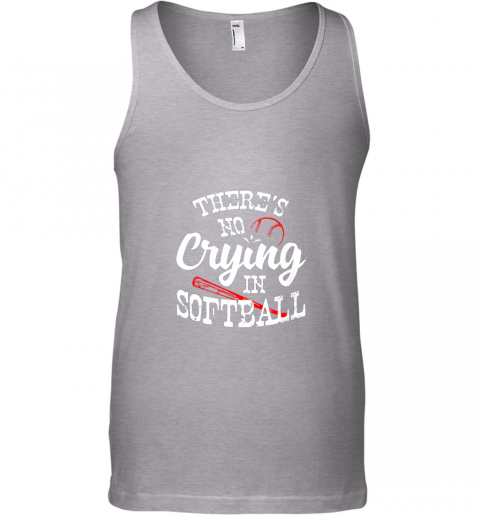 bnll theres no crying in softball game sports baseball lover unisex tank 17 front sport grey