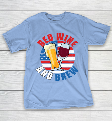 Beer Lover Funny Shirt Red Wine And Brew Funny July 4th Gift Vintage T-Shirt 10