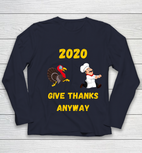 Funny Thanksgiving 2020 Give Thanks Anyway Youth Long Sleeve 2