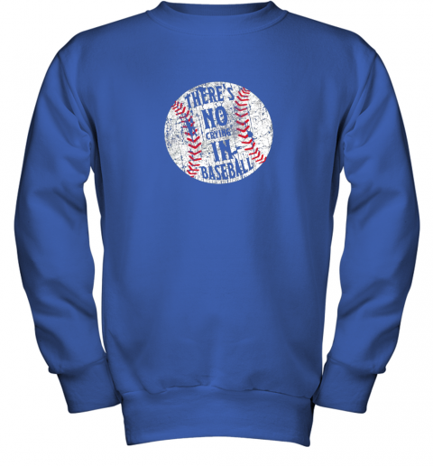 l7hs there39 s no crying in baseball i love sport softball gifts youth sweatshirt 47 front royal