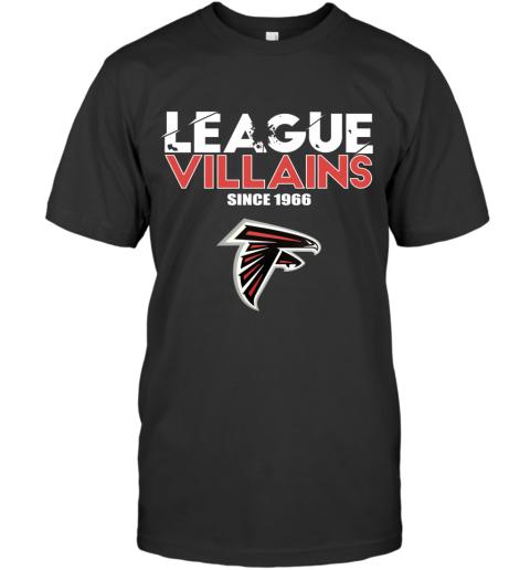 League Villains Since 1966 Atlanta Falcons NFL T-Shirt