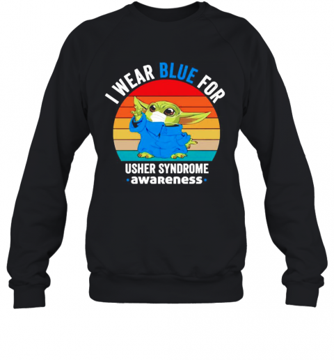 I Wear Blue For Usher Syndrome Awareness Sweatshirt