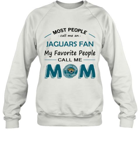 People Call Me Jacksonville Jaguars Fan  Mom Sweatshirt