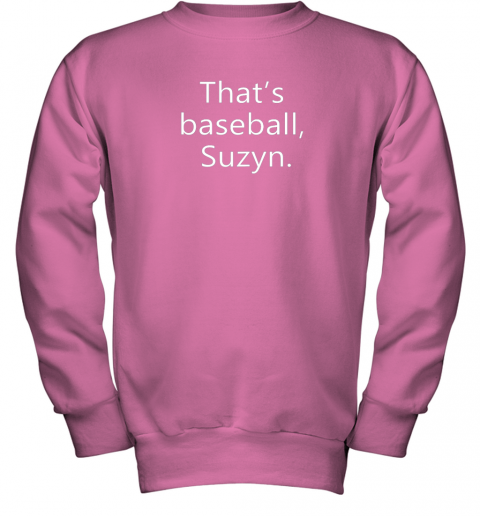 1u4y that39 s baseball suzyn for sport lover men women gift funny youth sweatshirt 47 front safety pink