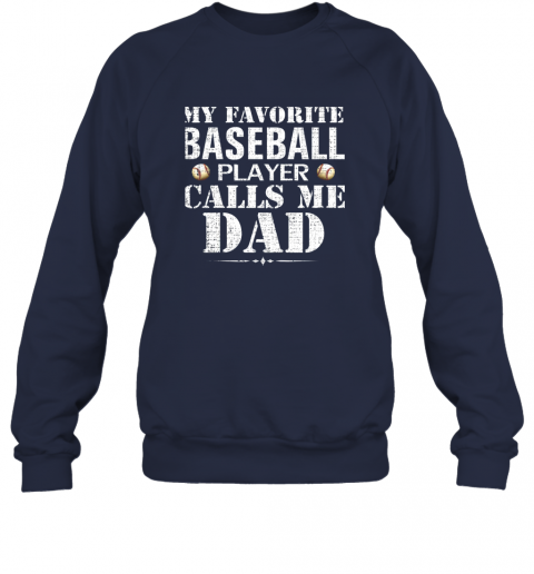 sp67 my favorite baseball player calls me dad funny father39 s day sweatshirt 35 front navy