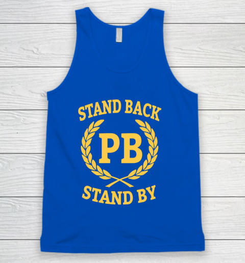 Stand Back And Stand By Tank Top 4