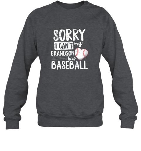3dqd sorry i can39 t my grandson has baseball shirt grandma sweatshirt 35 front dark heather