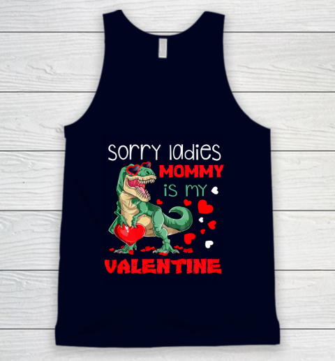 Sorry Ladies Mommy Is My Valentine Day T Rex Dinosaur Gift Tank Top 2