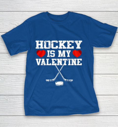Hockey Is My Valentine Youth T-Shirt 14