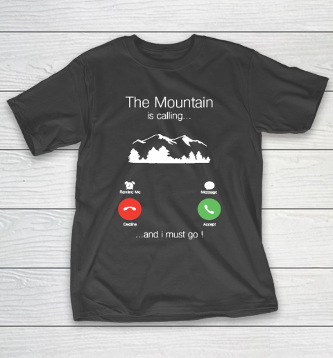 Funny Camping Shirt The mountain is calling and i must go funny phone screen T-Shirt