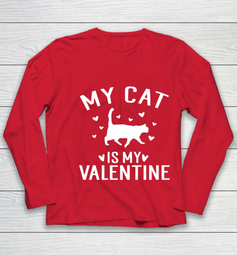 My Cat is My Valentine T Shirt Anti Valentines Day Youth Long Sleeve 8