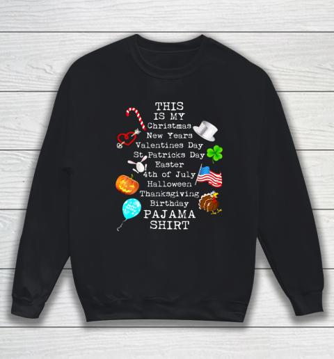 Funny Christmas New Year Birthday Valentine 10 holidays in 1 Sweatshirt