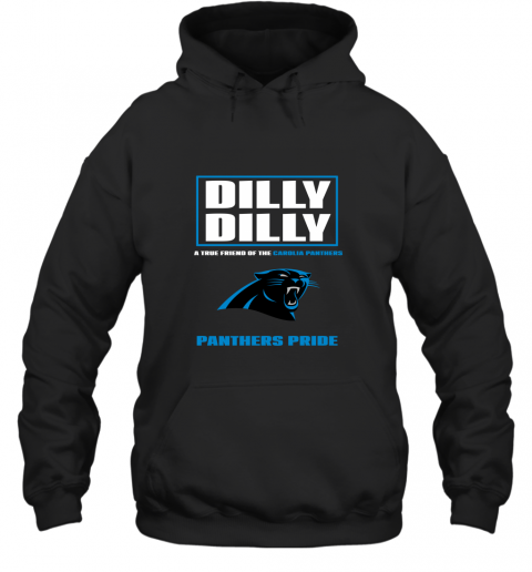 Dilly Dilly A True Friend Of The Carolina Panthers Hoodie